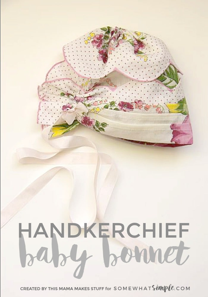 Get ready to fall in love! This Handkerchief Baby Bonnet tutorial is so dang adorable, it almost makes me want another baby!