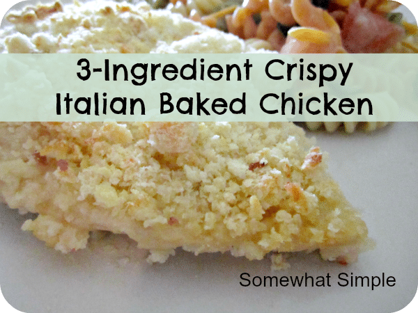 Ingredient Crispy Italian Baked Chicken - Somewhat Simple