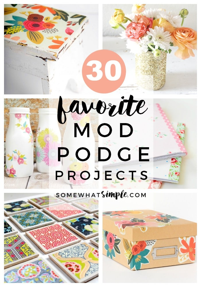 30 Favorite Mod Podge Ideas Amp Craft Projects Somewhat Simple