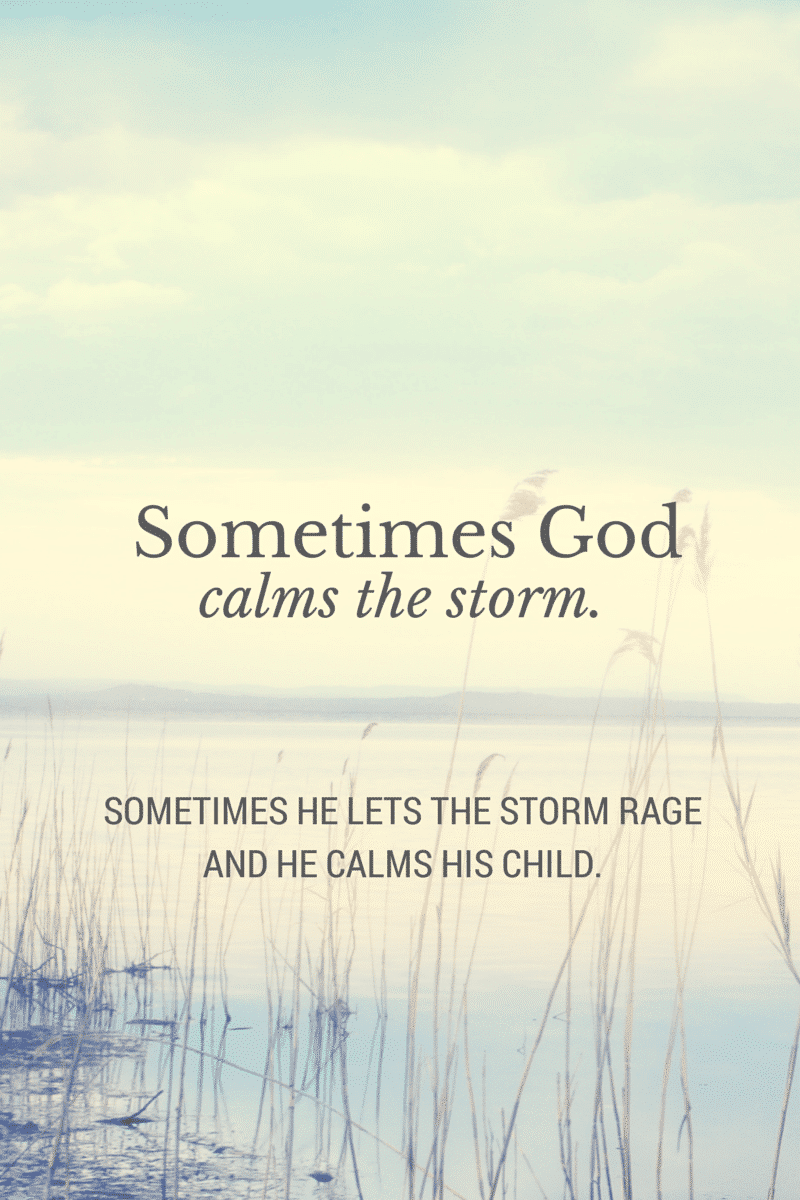 Sometimes God Calms the Storm