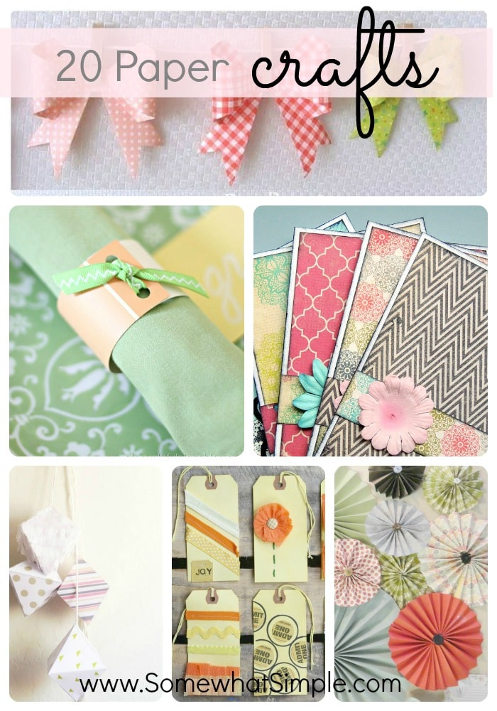 20 paper crafts- Somewhat Simple