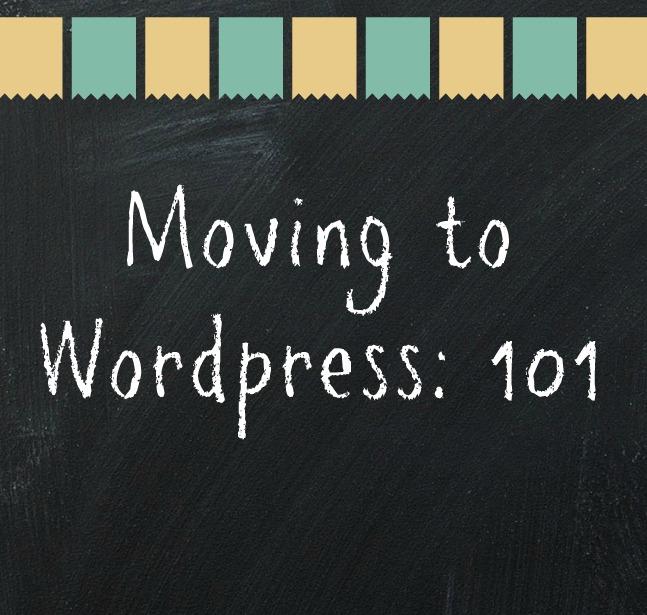 Moving to WordPress: 101