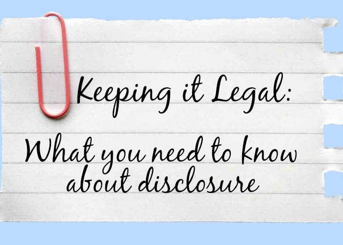 Keeping it Legal: Disclosures