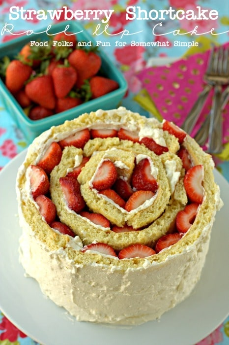 Strawberry Shortcake Roll Up Cake
