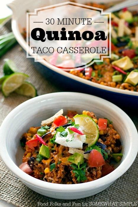 Quinoa Taco Casserole – a 30 Minute Meal