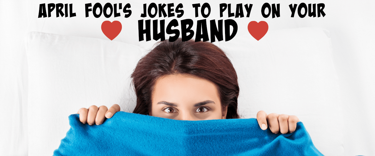 10 April Fool's Jokes for Your Spouse