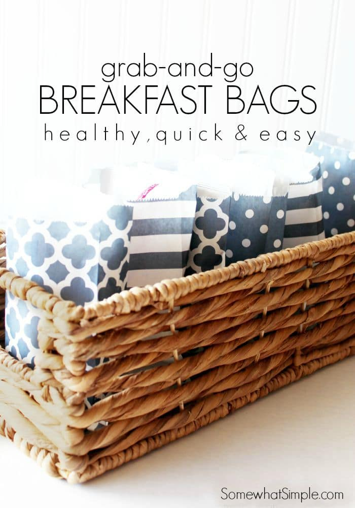 Easy Breakfast Idea- Grab and Go Bags for crazy mornings on www.SomewhatSimple.com