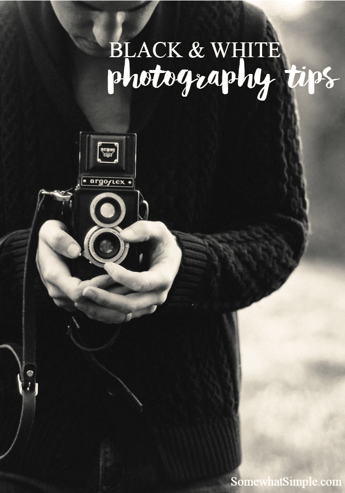 Black and White Photography Tips - Somewhat Simple