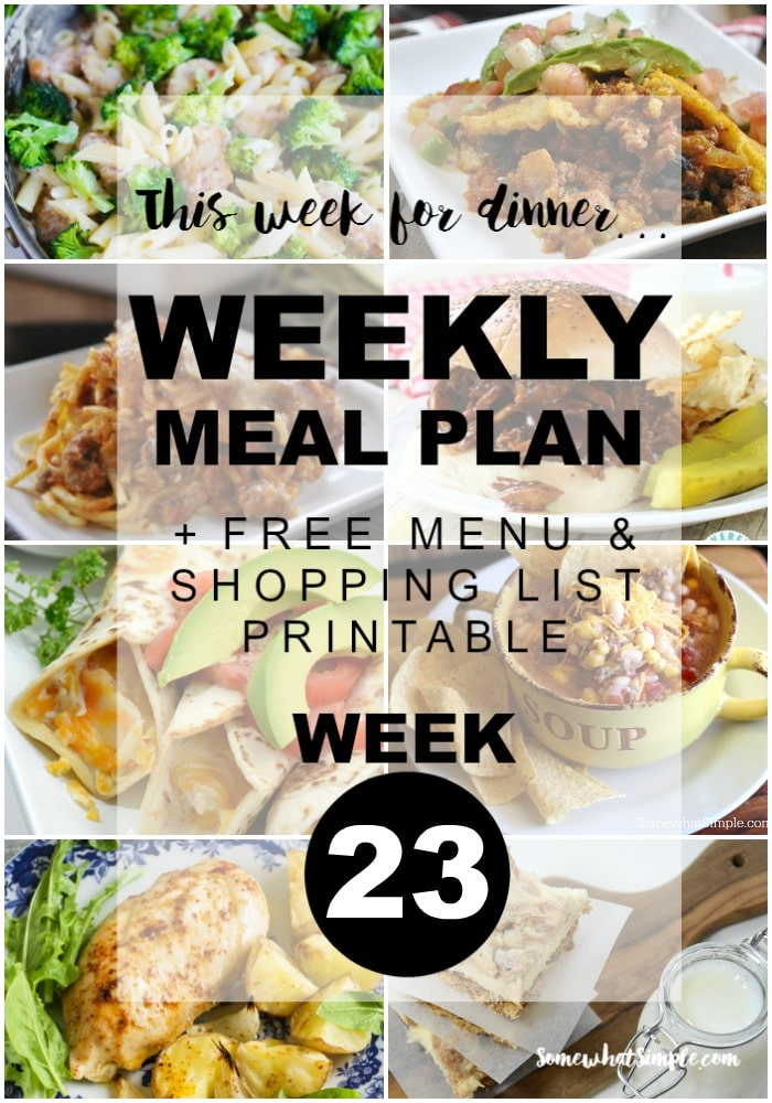 Weekly Menu Plan Week 23 - Somewhat Simple