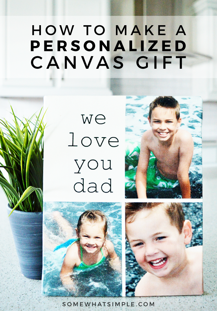 Personalized gifts for dad that he'll treasure forever! This canvas gift is perfect for Father's Day, Christmas, or dad's birthday! via @somewhatsimple