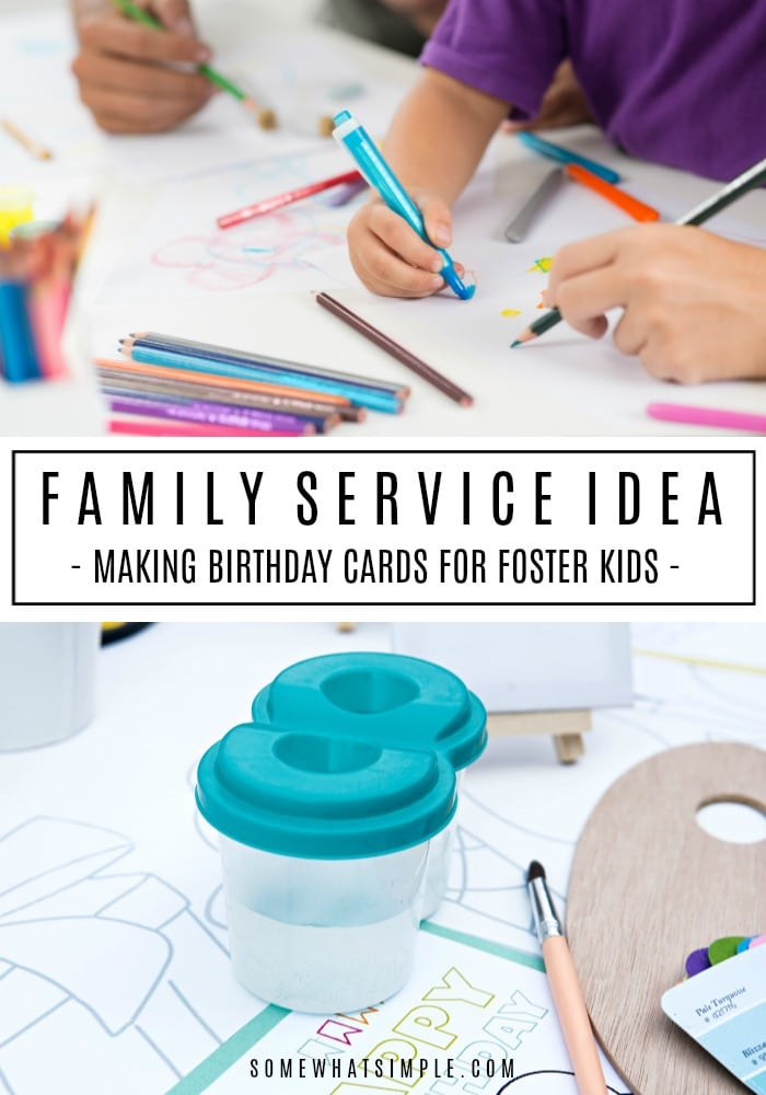 Grab some art supplies and let's make Birthday Cards for Foster Kids! This fun family service project will help bring joy to children in need! #foster #kids #service #project #ideas #family via @somewhatsimple
