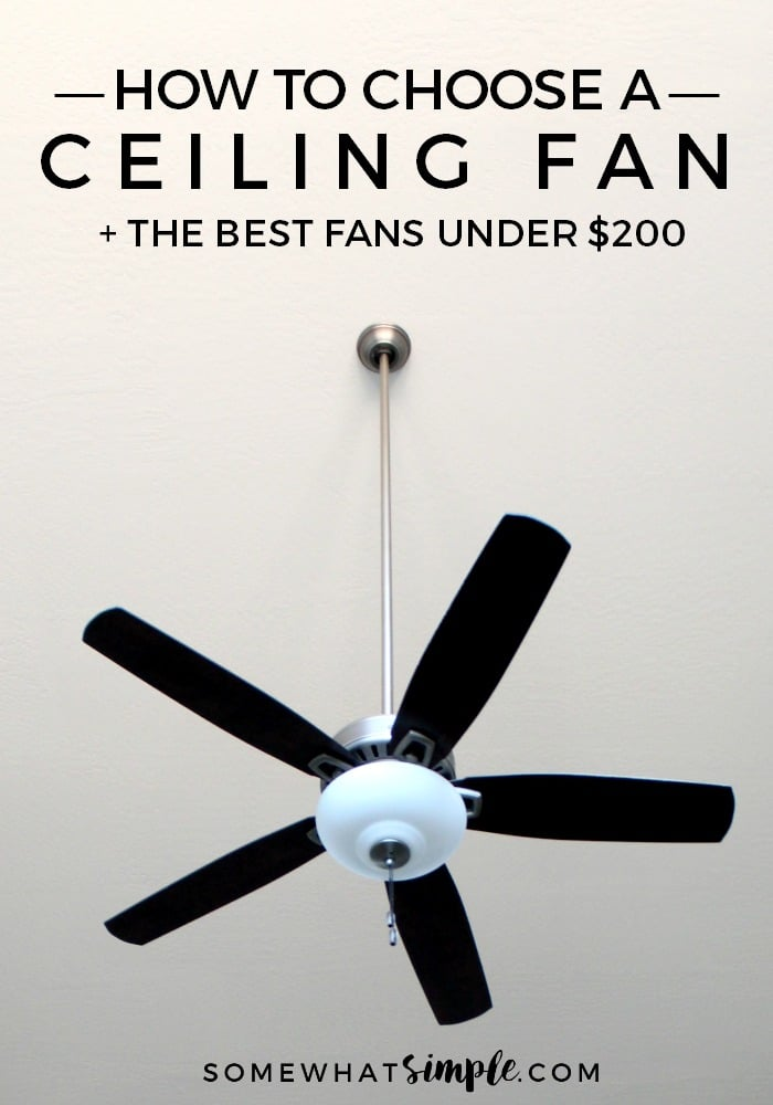 Today we are talking about how to choose a ceiling fan PLUS we'll show you our favorite fans for under $200! via @somewhatsimple