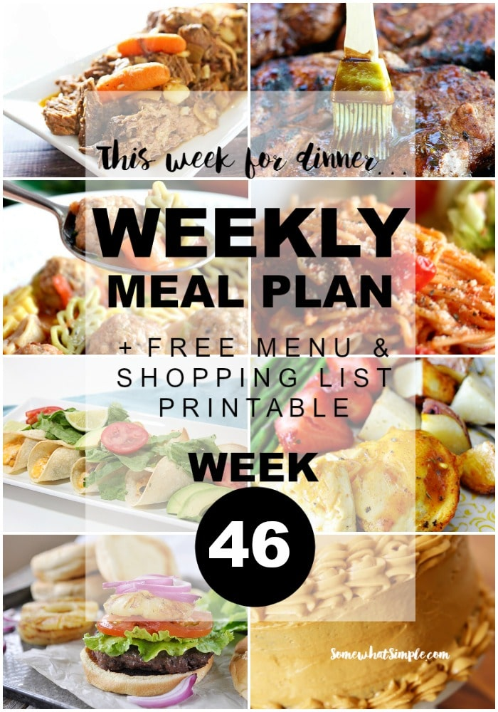 Ready for week 46 of our weekly menu plan? This week we are sharing 7 new dinner ideas and 1 tasty dessert. Your family is going to LOVE you!  via @somewhatsimple