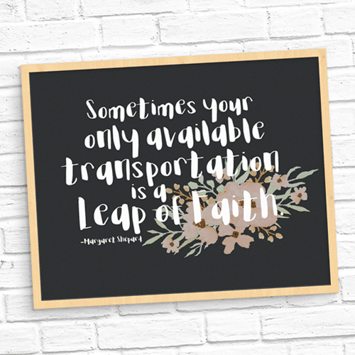 Leap of Faith Free Printable quote