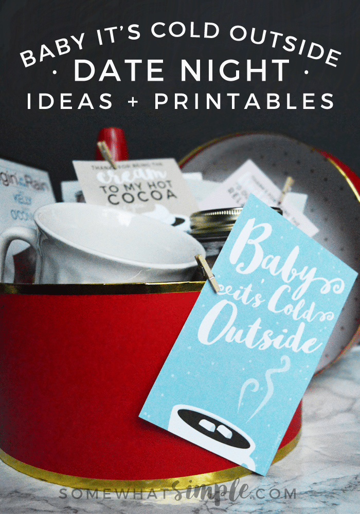 Our Baby It's Cold Outside Date Night Printables add the perfect touch to making an evening in special. via @somewhatsimple