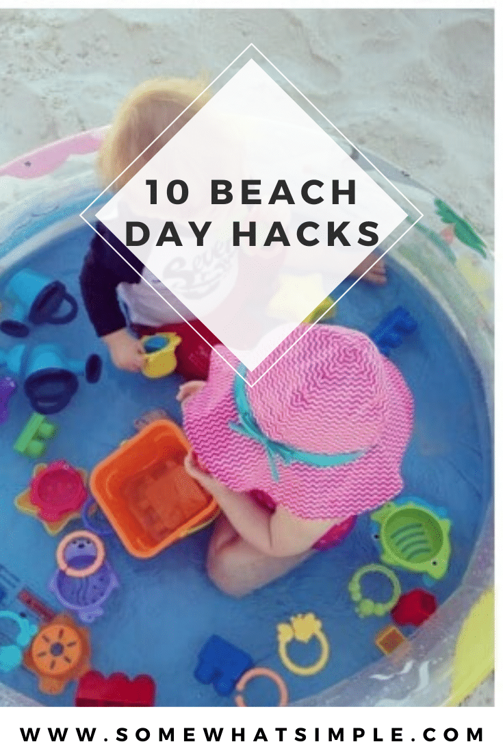 These 10 beach hacks will make your next trip to the beach so much easier! This simple tips will make your day at the beach so much nicer. #beachhacks #familytravel #familyvacation #beachhacksforbabies #beachhacksforkids via @somewhatsimple