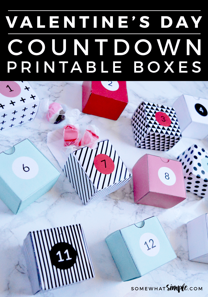 valentiness countdown idea with paper boxes to print and assemble and then fill with treats.
