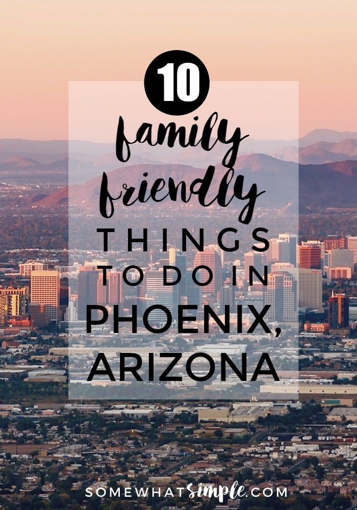Here is a list of things we enjoy doing as a family in the Phoenix area. Take a look and get ready for some fun! via @somewhatsimple