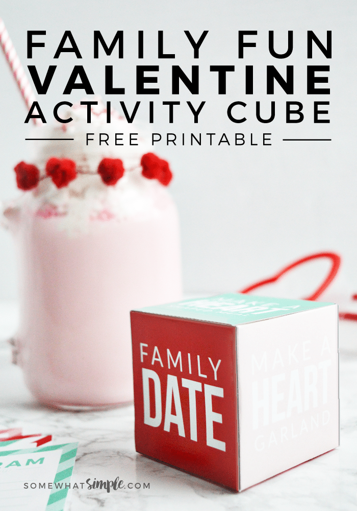 Looking for some fun Valentine games to play as a family?  Download and print our Valentines Activity Cube and let the games begin! #ValentinesDay #family #love via @somewhatsimple