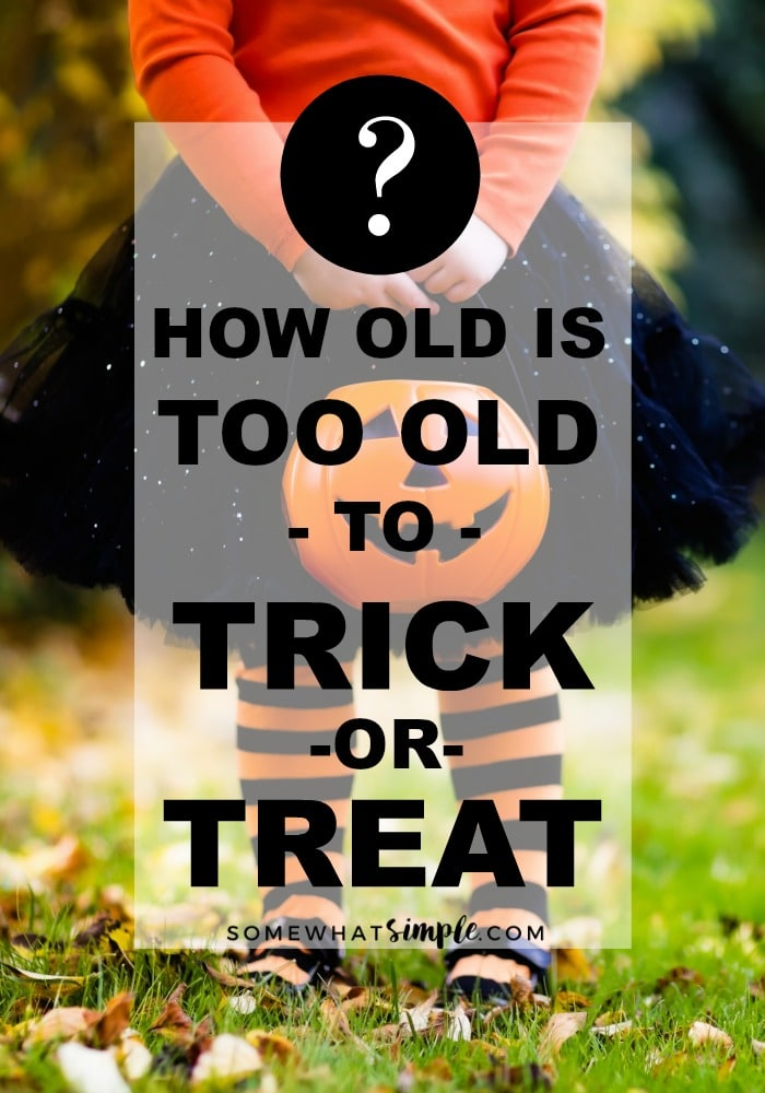 how old is too old to trick or treat