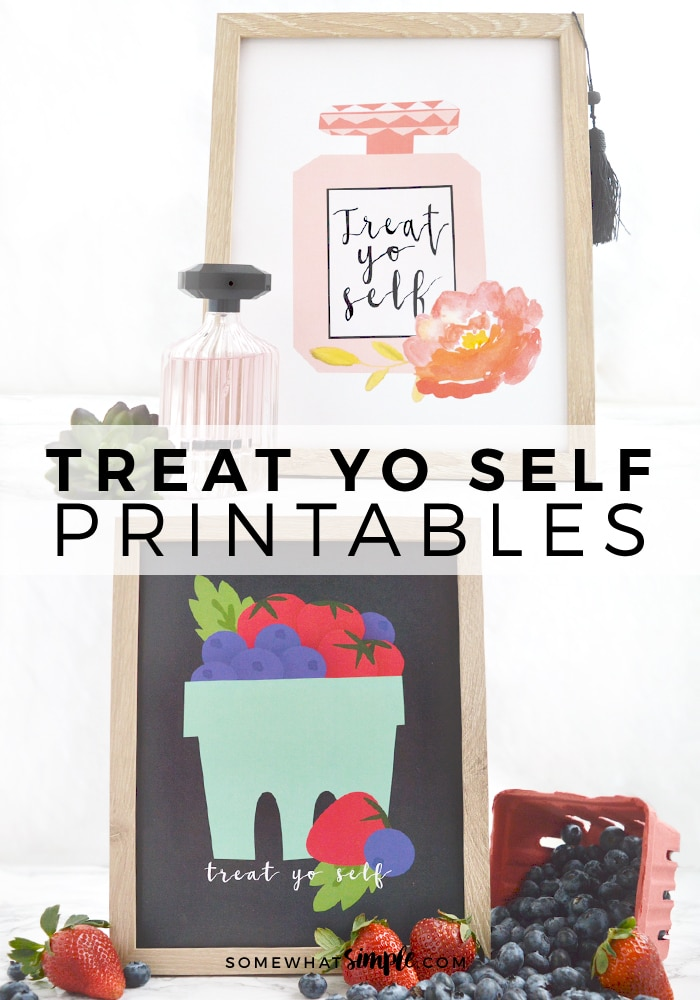 How do you treat yourself? With delicious food? Or a little pampering? We're positive one of these Treat Yo Self Printables will be perfect for you!