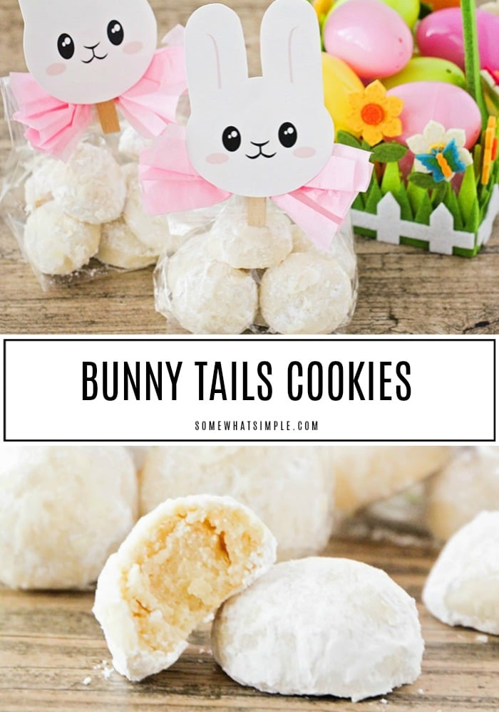 the top half of the image has two packages of Easter bunny tail cookies wrapped in plastic with a pink bow and topped with an Easter bunny printable. Next to the cookie gift bags is an Easter basket filled with plastic eggs. The bottom half of the image has multiple bunny tail cookies covered in powdered sugar. One of the cookies has a bite taken out of it. Between the two images is a white box with the words bunny tail cookies written inside.
