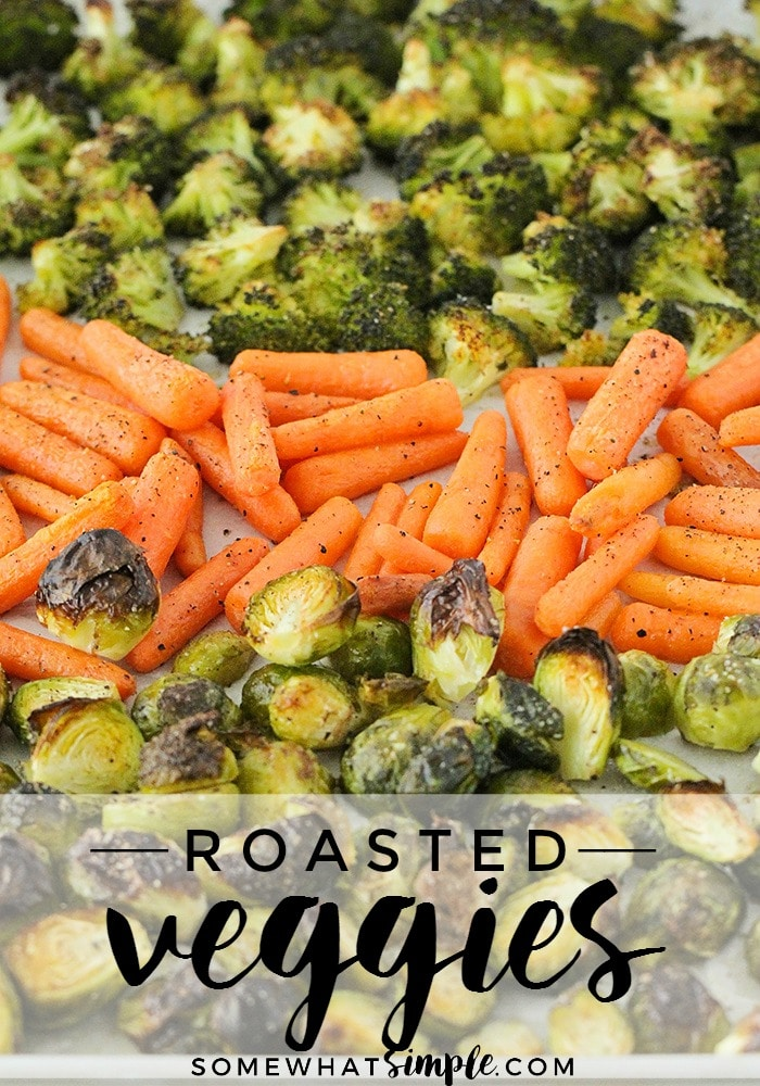 Roasted Vegetables are so simple and quick to make, and come out of the oven so flavorful and delicious!