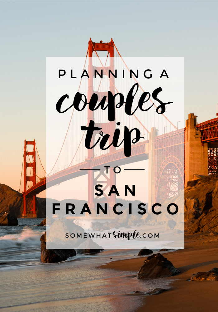 Couples Trip to San Francisco