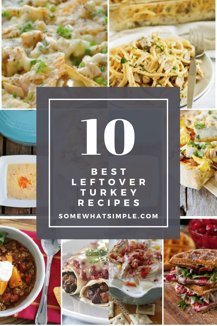 Enjoy Thanksgiving leftovers more than ever before with these 10 delicious leftover turkey recipes! From soups, to casseroles to sandwiches, there's a recipe everyone will love! via @somewhatsimple