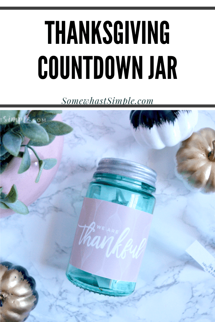 Thanksgiving is one of my favorite holidays of the year. This fun Thanksgiving, thankful countdown jar is a great way to get ready for Thanksgiving. Start making your own countdown jar by downloading your free printable right now! via @somewhatsimple