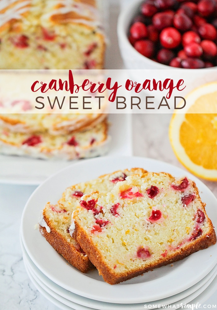 The Best Cranberry Orange Sweet Bread Recipe | Somewhat Simple