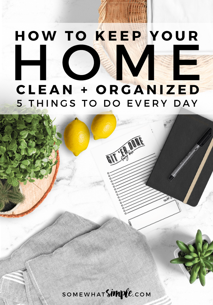 How to keep your house clean 5 things to do every day for How to stay organized at home
