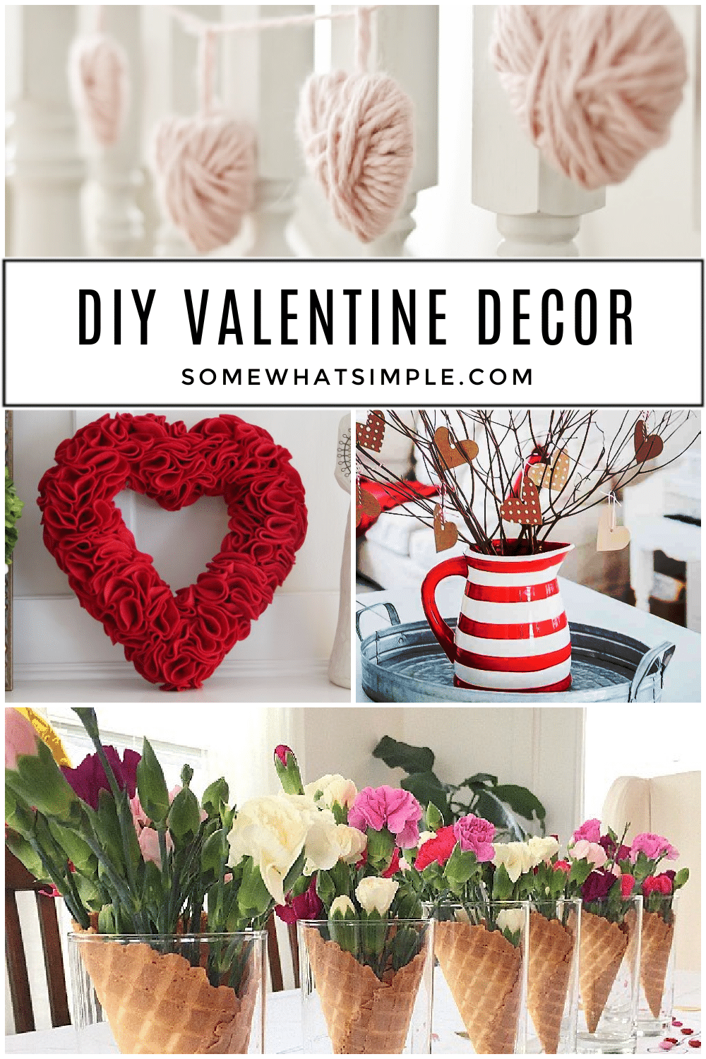 It's time to get creative and decorate your home with all things red, white and pink! Here are 15 DIY Valentine Decor Ideas to help get you started! via @somewhatsimple