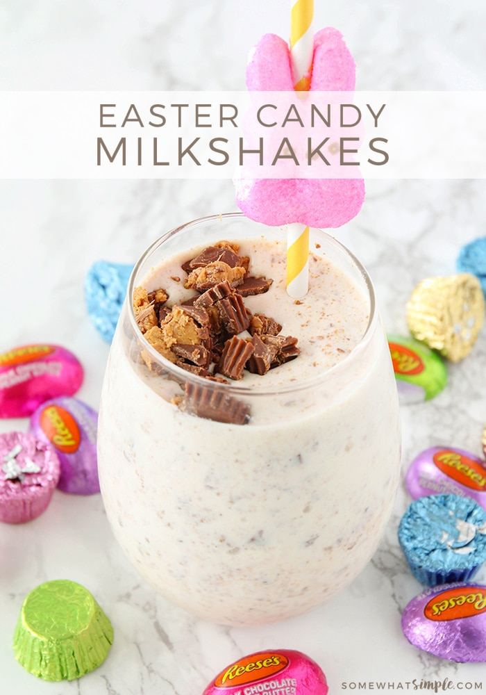 Want a fun way to use up all the candy the Easter Bunny left behind?  Grab your favorite Easter candy; like peanut butter eggs and robin eggs, and make these delicious milkshakes! #eastercandymilkshake #easter #easteridea #eastercandy #eastertreat #candymilkshakerecipe via @somewhatsimple