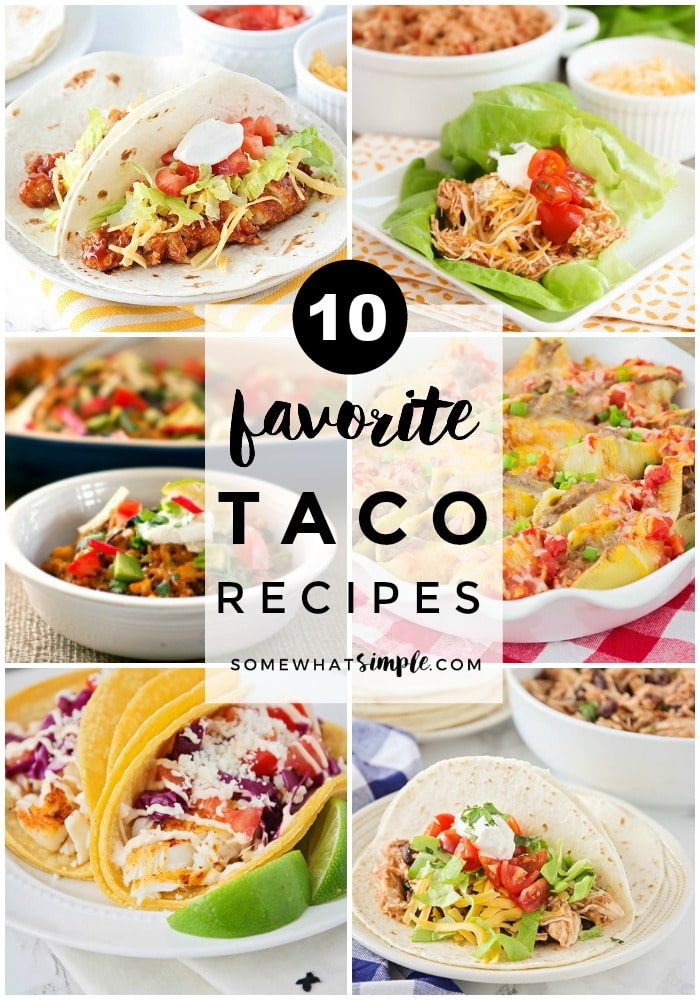 Looking for an amazing taco recipe for Taco Tuesday? Here are 10 favorite tacos you are going to LOVE!  #tacos #tacorecipe #tacotuesday #taco #dinner #easydinner #dinnerideas via @somewhatsimple