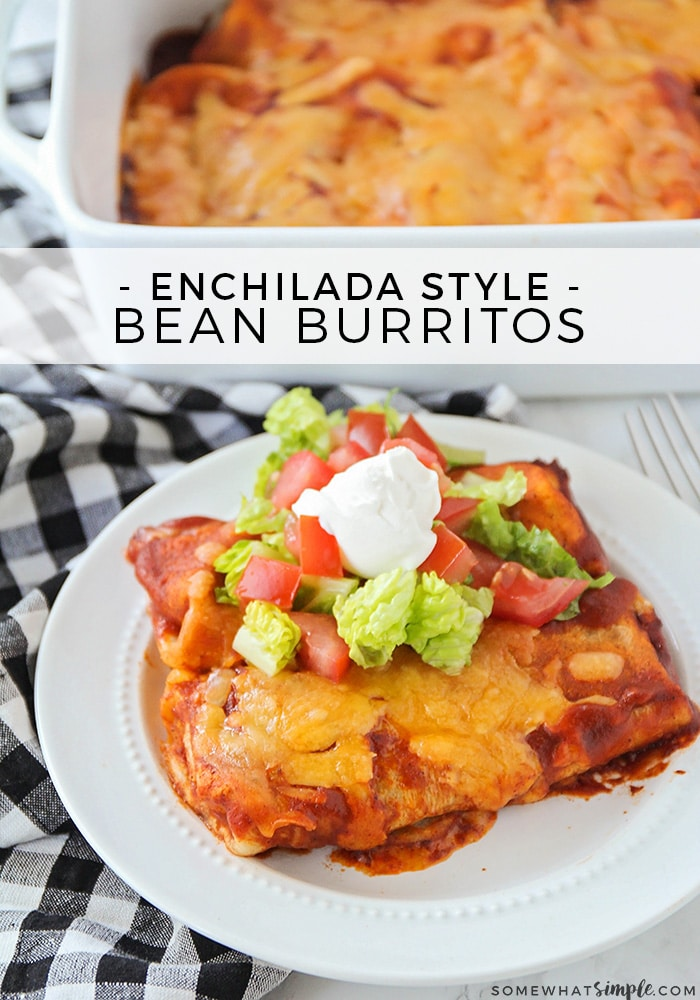 looking at a downward angle of a baked bean burrito on a plate topped with sour cream, tomatoes and lettuce. Next to the plate is a white baking dish filled with more enchilada style burritos. In the middle of the image the words enchilada style bean burritos is written in a white translucent box