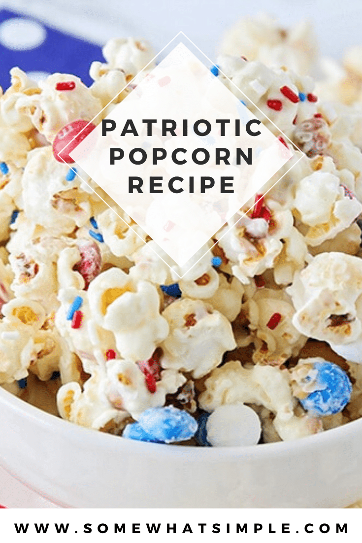 This patriotic popcorn is a simple white chocolate popcorn recipe that's packed with little bites of milk chocolatey goodness! With it's red, white and blue colors, it's a festive snack or dessert for Memorial Day, the 4th of July or any other patriotic occasion. #patrioticpopcornrecipe #whitechocolatepopcorn #redwhitebluepopcorn #july4thdessert #memorialdaydessert via @somewhatsimple