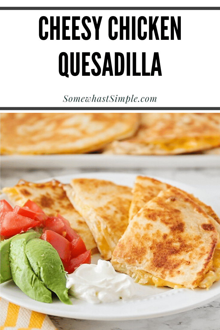 This cheesy chicken quesadilla recipe is simple and delicious!A no-stress meal for a busy weeknight dinner or snack that everyone will enjoy. #chickenquesadilla #easylunchidea #cheesychickenquesadilla #easyquesadillarecipe #classicquesadillarecipe via @somewhatsimple