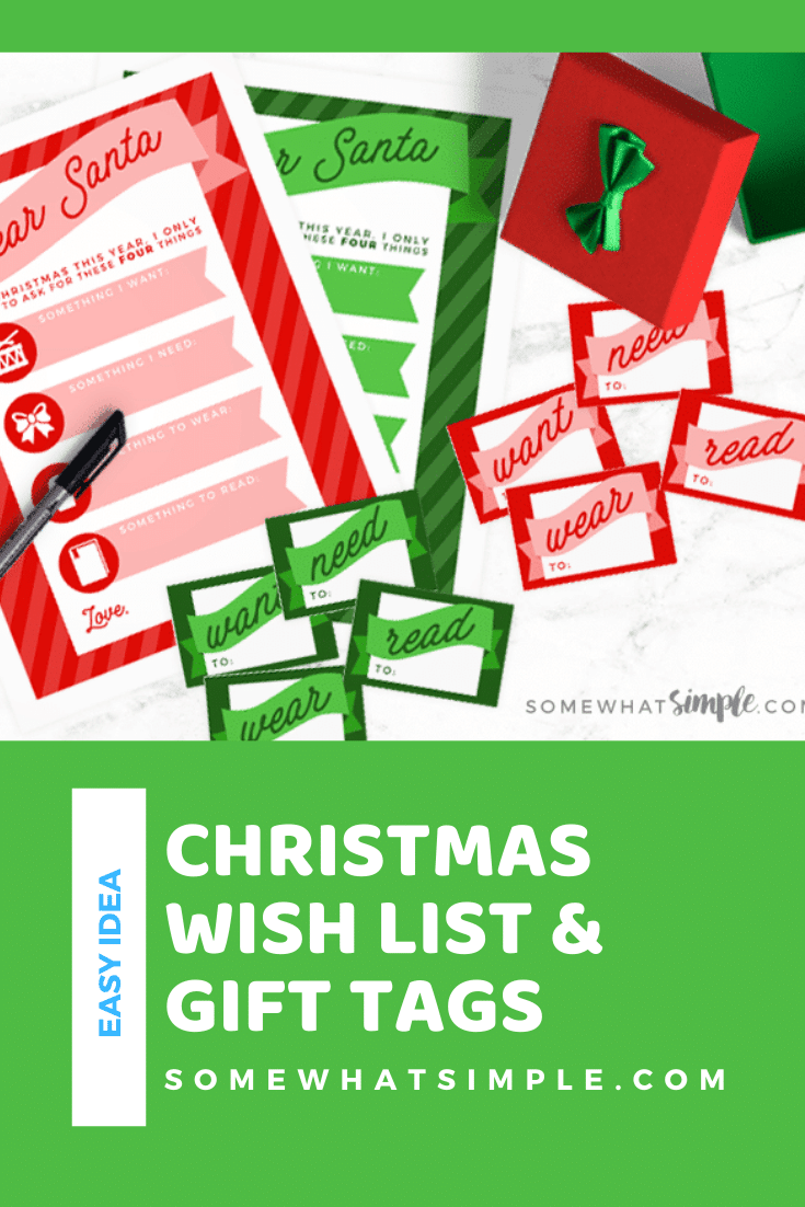 Christmas Wish List Santa Letters and Gift Tags: Create a simple Christmas Wish List with your kids. Give them something they want, something they need, something they wear and something they read. This is an easy way to get the kids everything they'll need. Download your free copy of these printables today! via @somewhatsimple