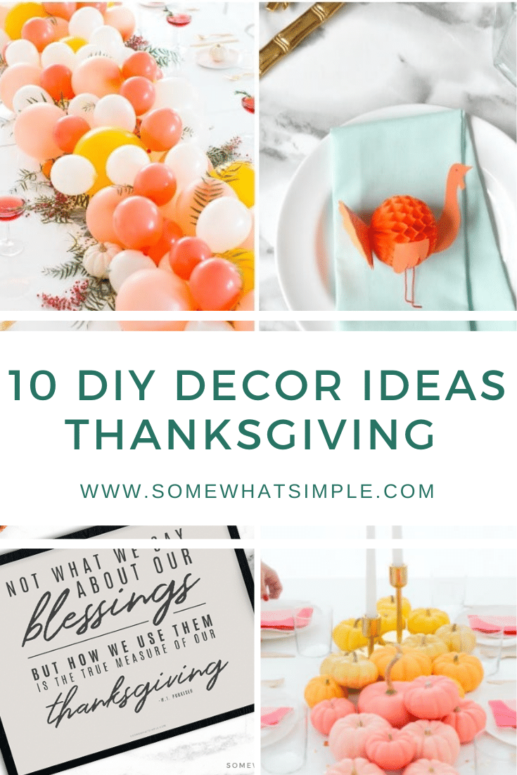Warm up your home this holiday season with some fun DIY Thanksgiving Decorations. From decorating your table, to ideas for the outside and inside of your house. Here are 10 favorite ideas to help get you started! via @somewhatsimple