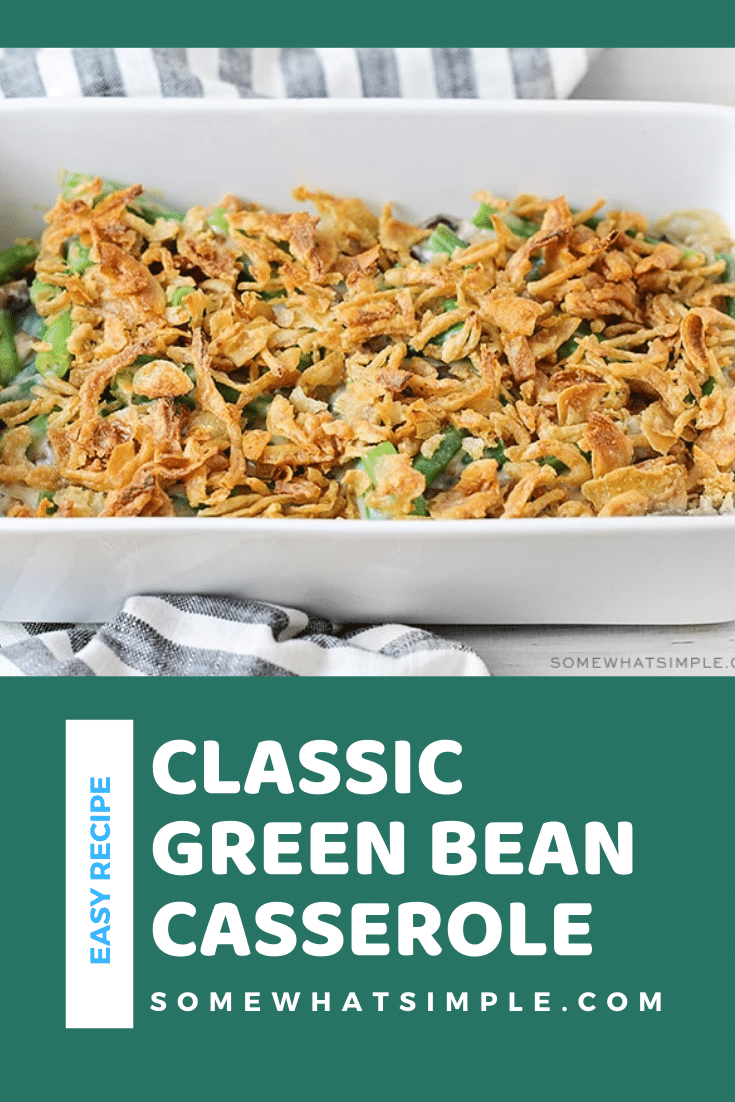 Easily one of my favorite side dishes of all time! This classic green bean casserole is made from scratch, with tender green beans in a savory sauce, topped with crispy fried onions. This easy side dish recipe is perfect for your Thanksgiving or Christmas dinner or a side dish to share at a potluck or bbq. via @somewhatsimple