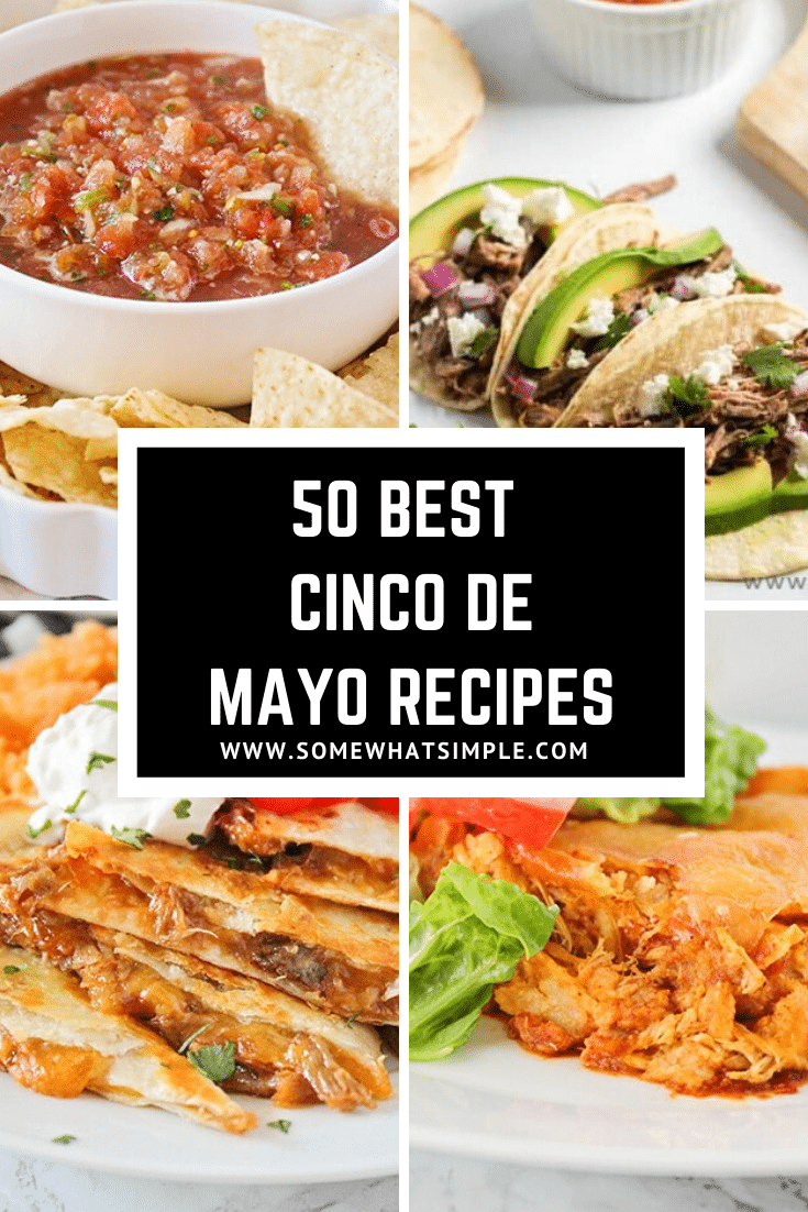50 of the best Cinco de Mayo Food recipes that will make your fiesta amazing! From tacos, to enchiladas, to burritos to salsa and everything in between. There's everything you'll ever need to throw a fabulous Cinco de Mayo party right here. #cincodemayo #fiesta #mexicanfood #recipeideas #easyrecipe #partyfood #tacos #burritos #salsa #guacamole via @somewhatsimple