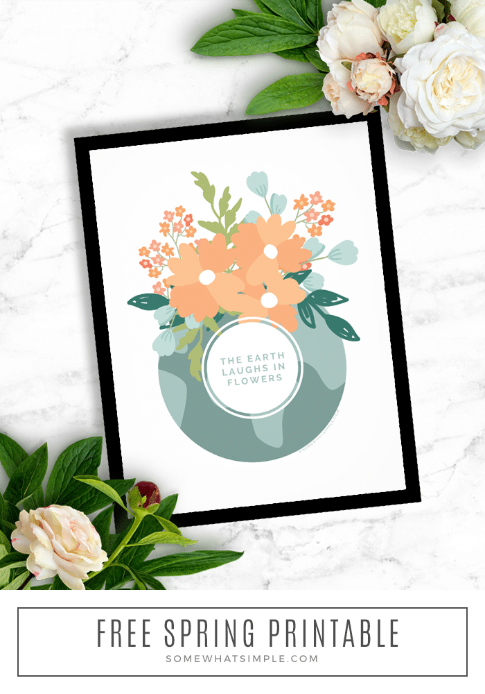 "Bring on the sunshine with this free printable of a favorite quote ""The Earth Laughs in Flowers"". Download, print, and display in your home or office. #Spring #printable #quote #free via @somewhatsimple"