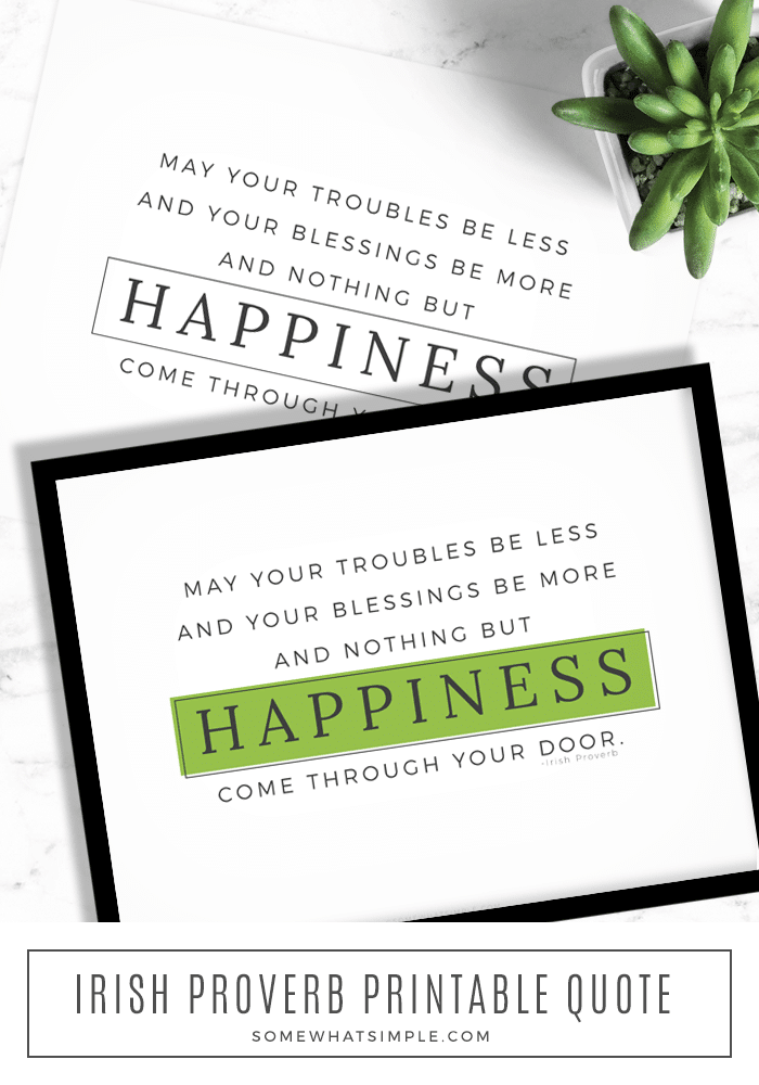 Celebrate luck and all things Irish with this Irish Proverb Printable. It's an easy and festive way to decorate your home or office for St. Patrick's Day! #StPatricksDay #IrishProverb #printable #quote via @somewhatsimple