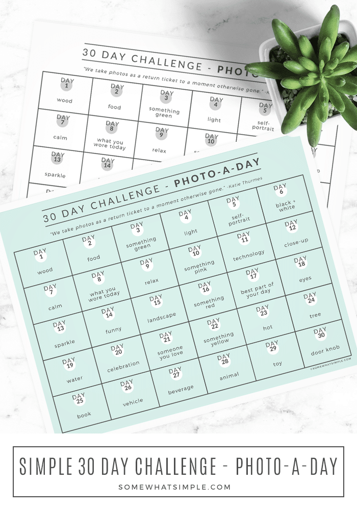 This month's 30 Day Challenge gives you one topic each day to take a picture of! Download our printable Photo Challenge calendar and get started today! #30daychallenge #photoaday #photography #journal #pictures via @somewhatsimple