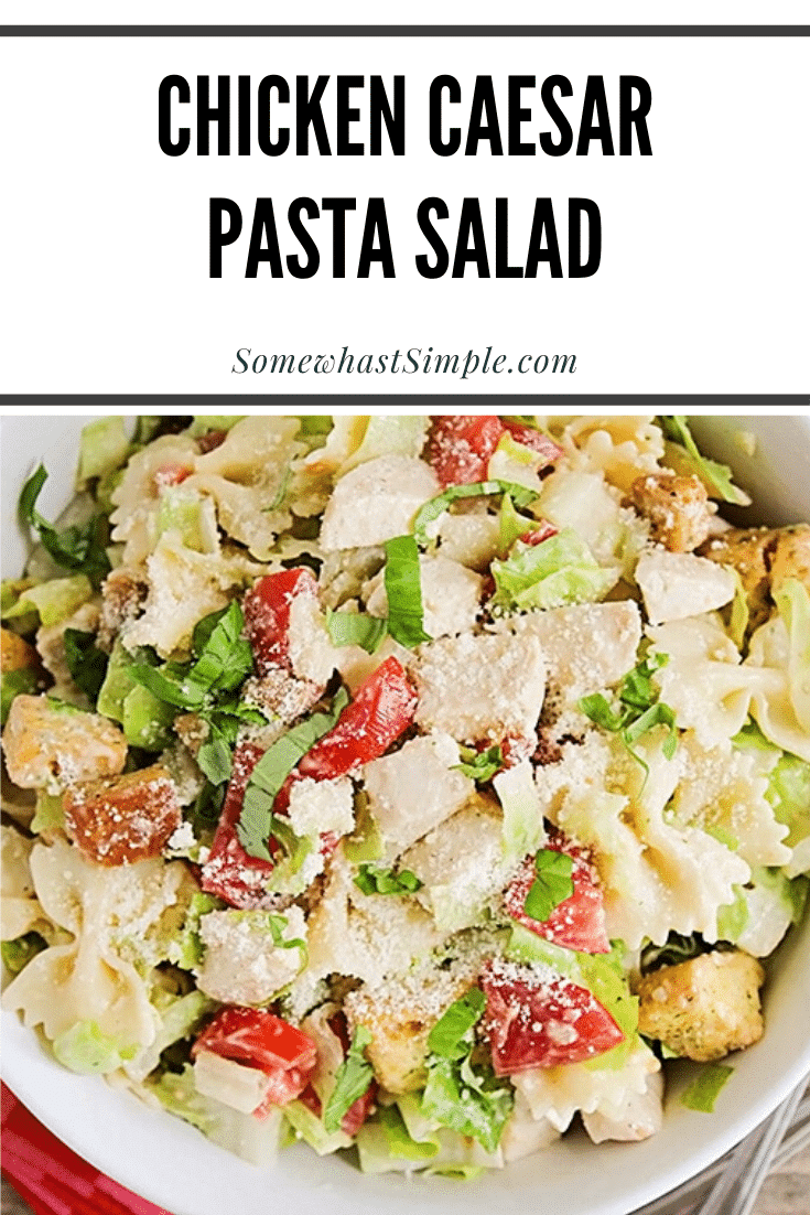 This chicken caesar pasta salad is so fresh and delicious, and ready in less than thirty minutes. Loaded with chicken, pasta and Caesar dressing, this salad is perfect for potlucks, parties and barbecues! #chickenpastasalad #caesarpastasalad #potluckrecipe #easysummersalad #chickencaesarpastasaladrecipe via @somewhatsimple