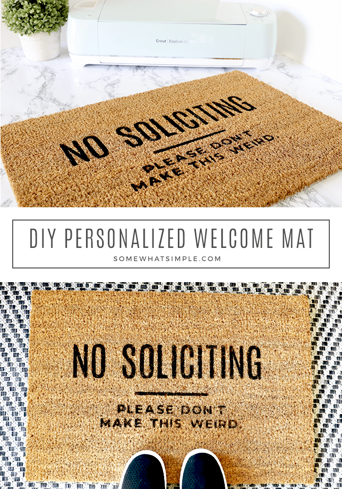 Gone are the days of spending a small fortune on a cute welcome mat for your front porch! With the help of your Cricut machine and in 30 minutes or less, you can make your own funny welcome mat that looks exactly how you want it, for under $10! #welcomemat #DIY #cricut #doormat via @somewhatsimple