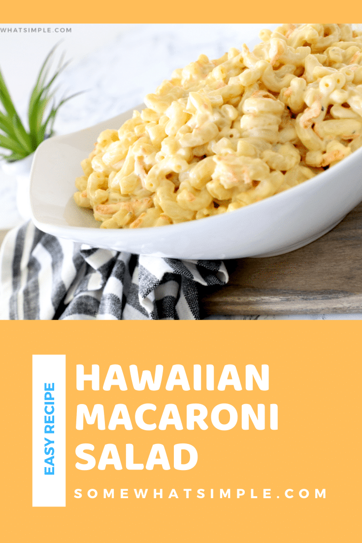 Hawaiian Macaroni Salad is creamy, cool, and simply delicious! It comes together in a snap and can feed a crowd at your next BBQ or Luau! Made with a few basic ingredients, this authentic recipe will transport you to the islands. #hawaiianmacaroni #hawaiianmacaronisalad #authentichawaiianmacaronisalad #hawaiianpastasaladrecipe #easysidedish via @somewhatsimple
