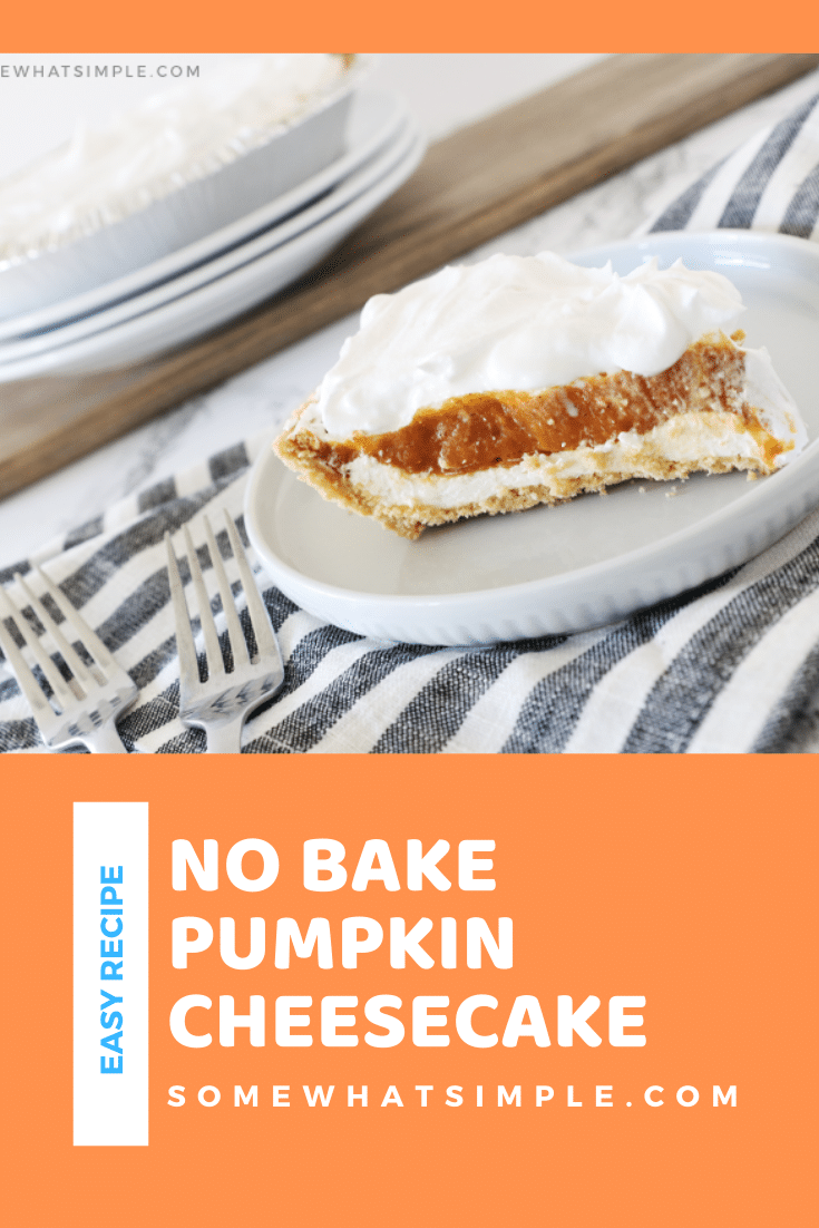 No Bake Pumpkin Cheesecake is the perfect fall dessert! A layer of creamy cheesecake topped with sweet pumpkin pie filling and whipped topping, all tied up in a graham cracker crust! It's easy to make and so delicious! via @somewhatsimple