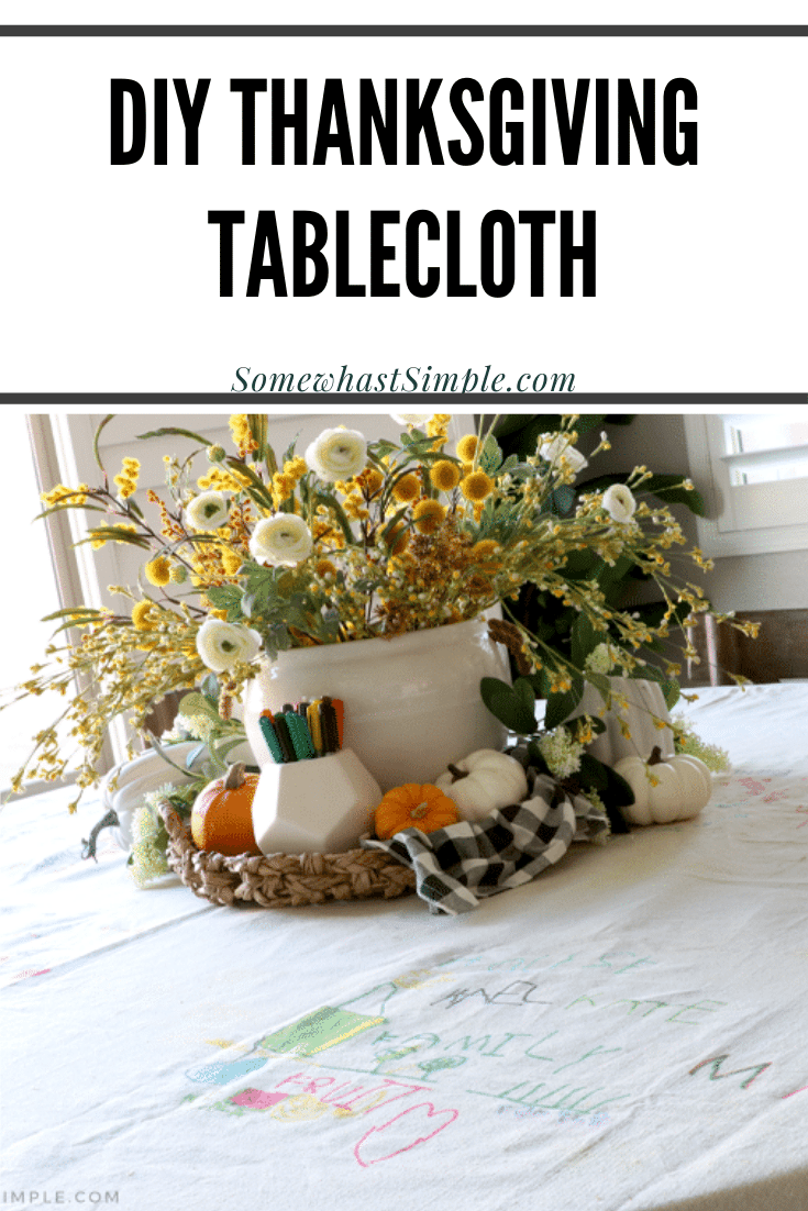 A simple tablecloth that is sure to become a family heirloom! This DIY Thanksgiving Tablecloth is affordable, fun, and the perfect reminder of all that you have to be grateful for! It's a great activity your kids will love to help them document everything they're grateful for. via @somewhatsimple